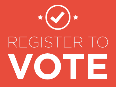 Register to vote! It's fast, easy, and free.